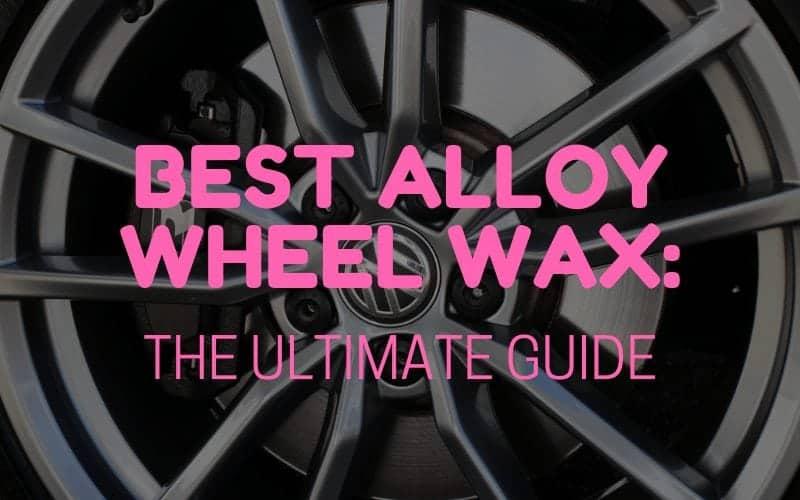 Best Alloy Wheel Wax