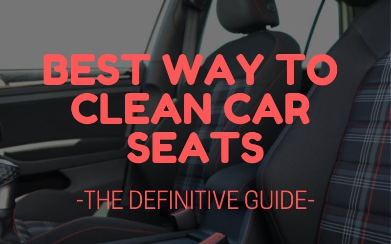Best Way To Clean Car Seats