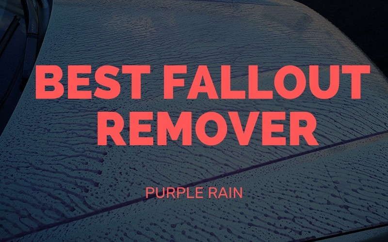 Best Fallout Remover - Purple Rain