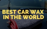 The Best Car Wax in the World – Tried and Tested