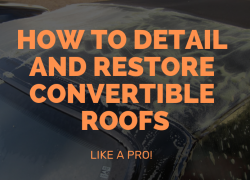 How to Detail and Restore Convertible Roofs Like A Pro