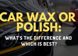 Car Wax or Polish – What's the difference and which is best?