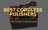 Best Cordless Polishers