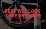 Best Wet Look Tyre Dressing