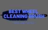 Best Wheel Cleaning Brush