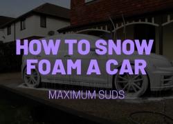 How to Snow Foam a Car