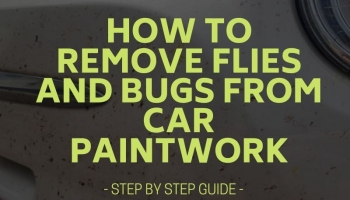 How to Remove Flies and Bugs from Car Paintwork