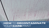 How to Decontaminate Your Cars Paint