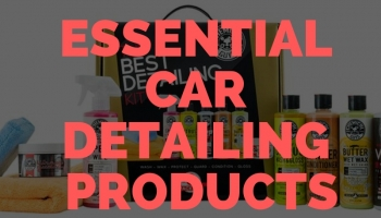 8 Essential Car Detailing Products Every Detailer Needs